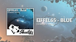 Eiffel 65 - Blue (Da Ba Dee) (Shaetanz Remix)