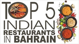 Top 5 Indian Restaurants In Bahrain