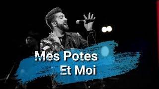Kendji Girac - Mes Potes Et Moi (Paroles)