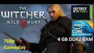 the witcher 3 wild hunt on core2quad q8400 gtx