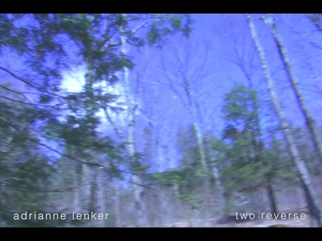 adrianne lenker - two reverse (official audio)