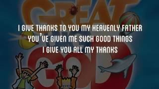 I Give Thanks - Great Big God  Lyric Video (Vineyard UK Kids Worship)