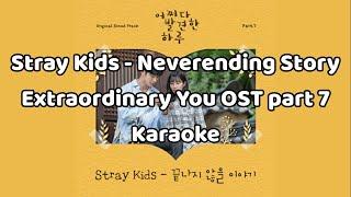 Stray Kids - Neverending Story (Karaoke) Extraordinary You OST Part 7