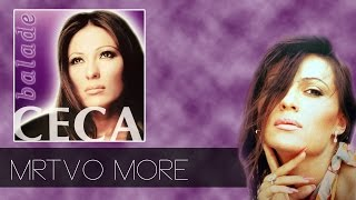 Ceca - Mrtvo more - (Audio 2003) HD