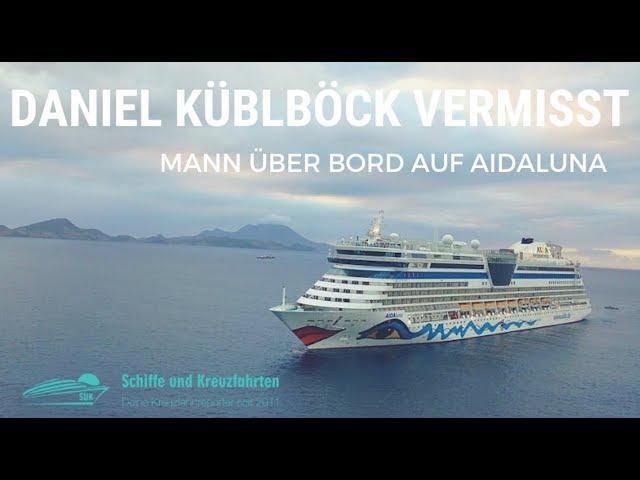 Daniel Küblböck sprang am 9.September 2018 von Bord der AIDAluna in den Atlantik - Freitod