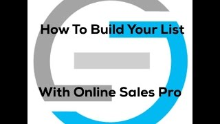 How To Build Your List With Online Sales Pro - List Building 101