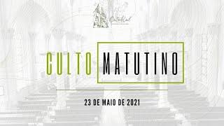 Culto Matutino   Igreja Presbiteriana do Rio   23.05.2021