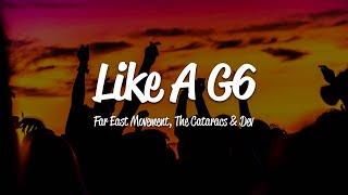Far East Movement - Like A G6 (Lyrics) ft. The Cataracs, DEV