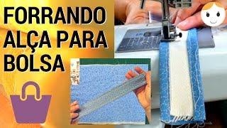 COMO FORRAR ALÇA PARA BOLSA – DIY COSTURA