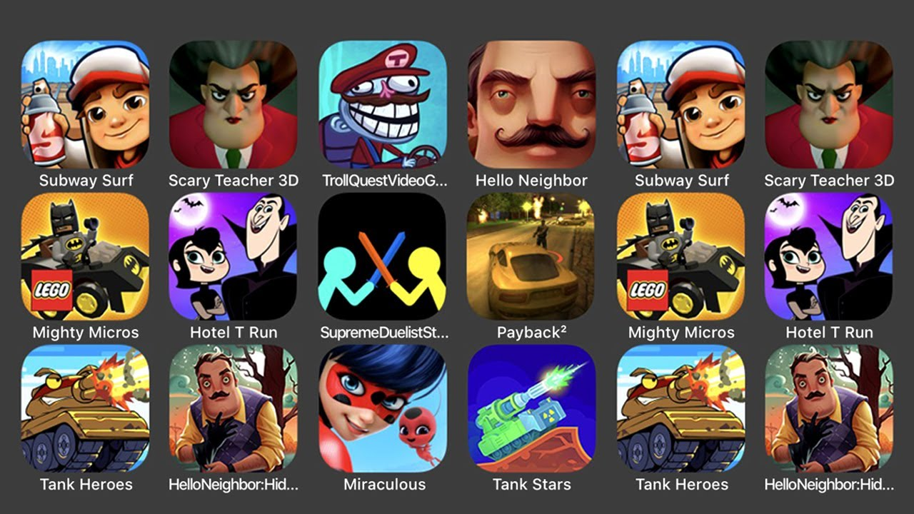 Subway Surfers, Scary Teacher 3D Special Chapter, Troll Quest Video Games 2, Hello Neighbor,...