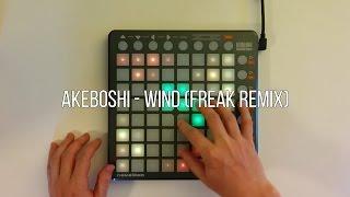 REDO / Akeboshi - Wind (Freak Remix) / Launchpad Cover