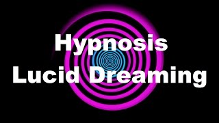 Hypnosis: Lucid Dreaming (Request)