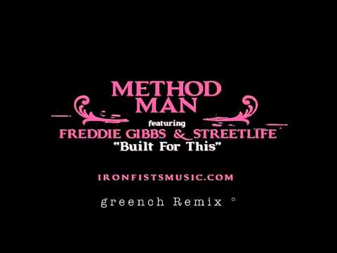 "Method Man ft. Freddie Gibbs & StreetLife - ""Built For This"" (Greench Remix)"