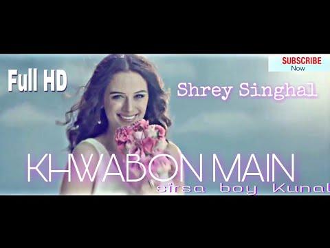 Shrey Singhal latest song ( Khwabon Main )''Sirsa boy kunal||  sirsa production house|| 2018||