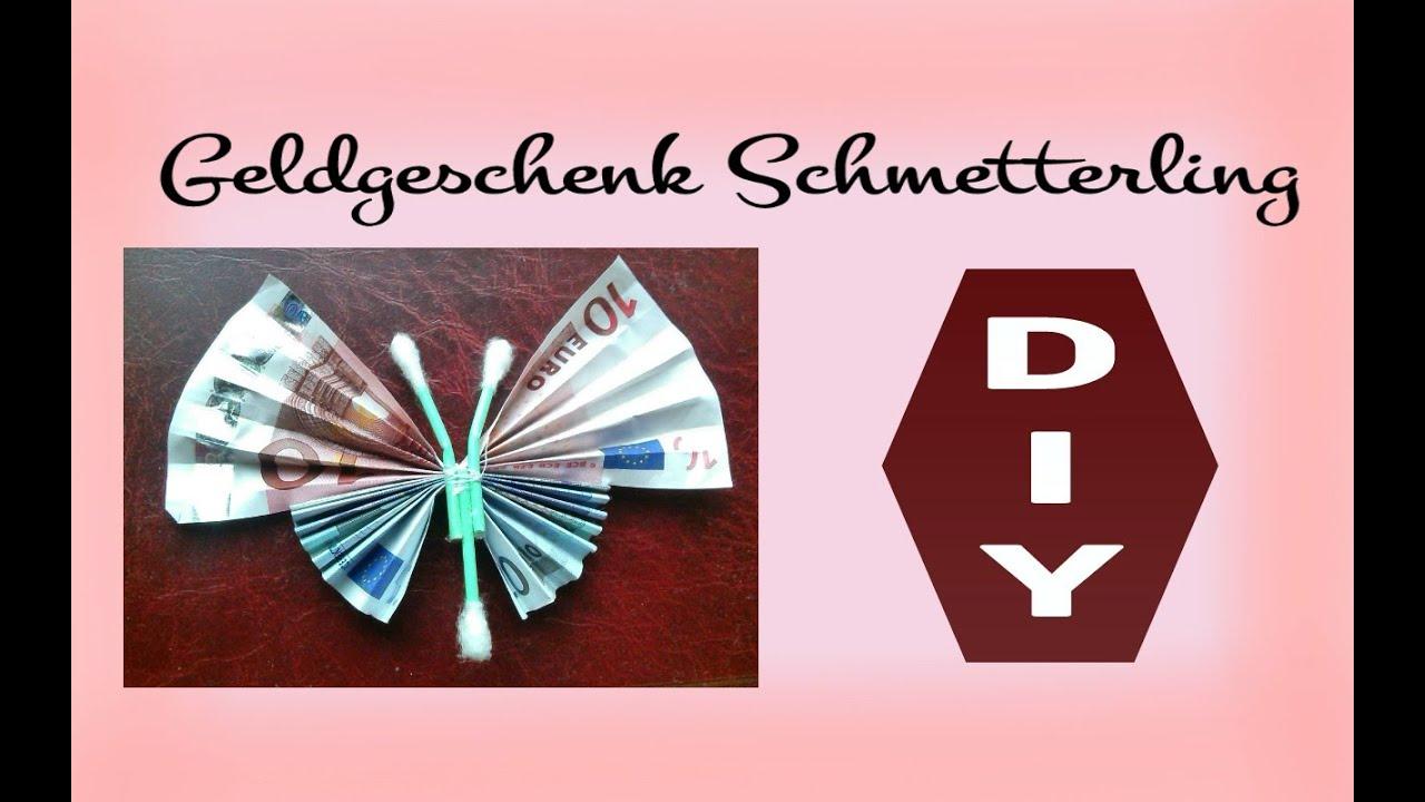 Geldgeschenke Schmetterling Anleitung Julebuergerfee Youtube