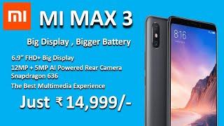 Xiaomi Mi Max 3 | Mi max 3 | MI MAX 3 Specs, Price & Launch Date And Release In India