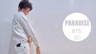 Video BTS (방탄소년단) - PARADISE (낙원) [8D USE HEADPHONE] 🎧 download MP3, 3GP, MP4, WEBM, AVI, FLV Juni 2018
