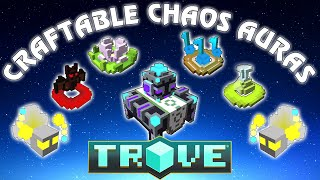 Скачать Trove 6 CRAFTABLE AURAS From Chaos Core Crafter For Your Crystal Gear