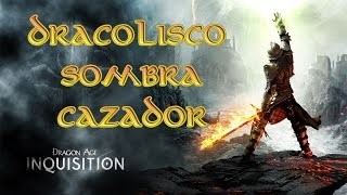 Dragon Age Inquisition - Guia Montura -  Dracolisco Sombra Cazador