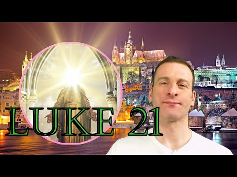 Luke Chapter 21 Summary and What God Wants From Us