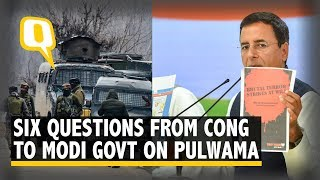 Six Questions From Congress to Modi Govt on Pulwama Terror Attack | The Quint