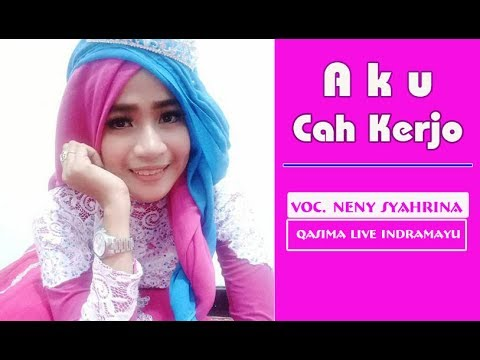 Aku Cah Kerjo | Qasima Terbaru - Voc. Neny feat Mas Ruli