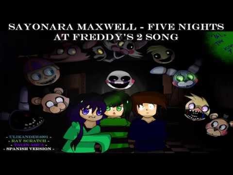 [ Sayonara Maxwell ] Five Nights at Freddy's 2 Song - Versión en Español