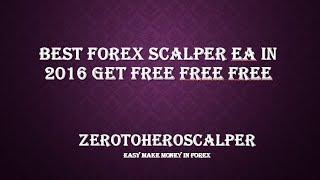 Best Forex scalper ea in 2016 Get Free Free Free