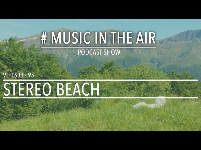 PodcastShow | Music in the Air VH E533 95 w/ STEREO BEACH