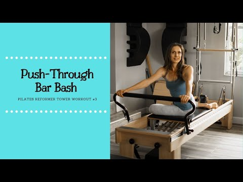Push Through Bar Bash! - Pilates Reformer Tower 3