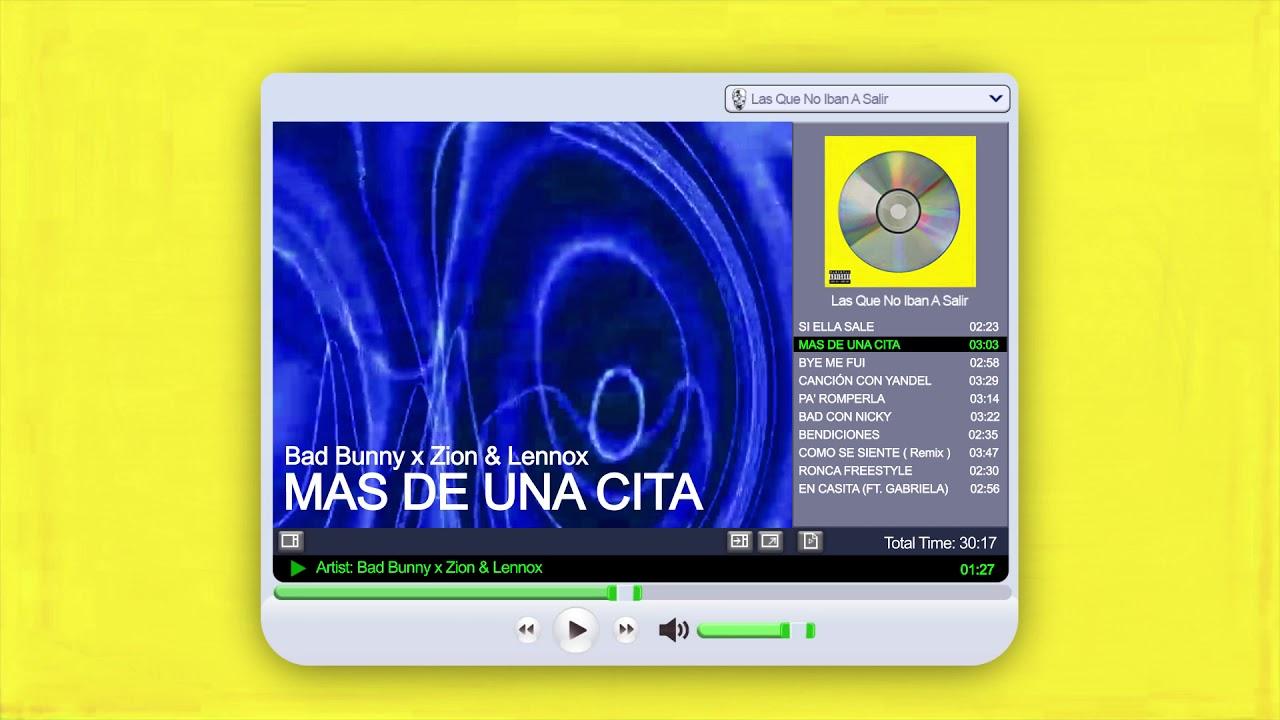 MÁS DE UNA CITA - Bad Bunny x Zion y Lennox | Las Que No Iban A Salir