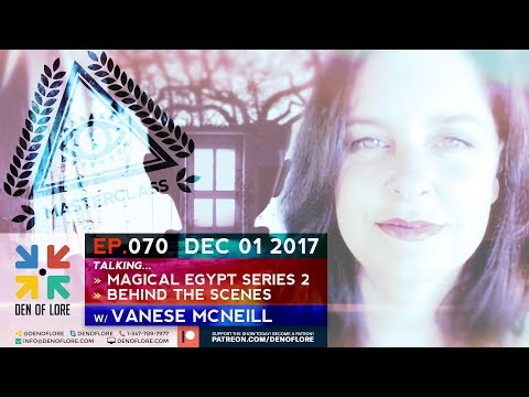 EP. 070 - Magical Egypt 2 Behind the Scenes w/ Vanese McNeill