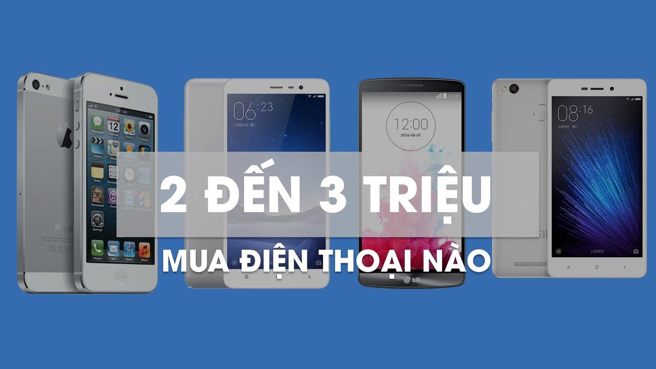 Nên mua smartphone nào trong tầm giá 2-3 triệu