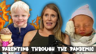 Parenting Through The Pandemic - Baby Steps Ep. 15