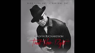 Calvin Richardson - Treat Her Right