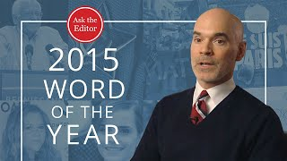 2015 Word Of The Year: Behind The Scenes   Merriam Webster Ask The Editor