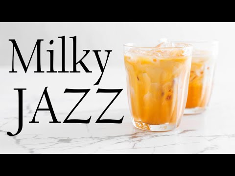 Milky JAZZ - Smooth and Sweet Instrumental JAZZ For Daily Routine and Calm
