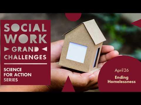 SOCIAL WORK GRAND CHALLENGES | ENDING HOMELESSNESS