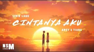 Tiara Andini, Arsy Widianto - Cintanya Aku (lirik)