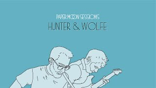 Hunter & Wolfe - All the Vulture (Paper Moon Session)