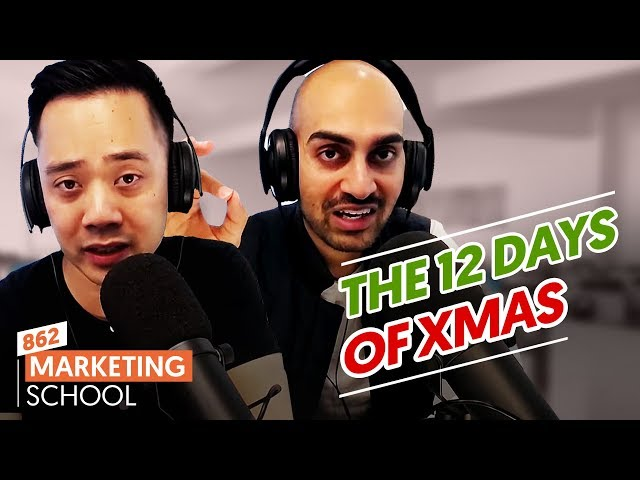 The 12 Days of Christmas (Marketing Edition) | Ep. #862