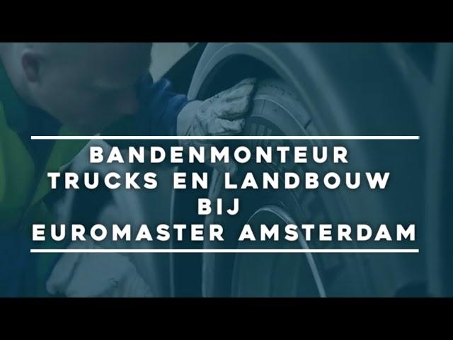 Bandenmonteur Trucks en Landbouw bij Euromaster in Amsterdam | #1799