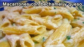 MACARRONES CON BECHAMEL Y QUESO - Recetas De Cocina Faciles y Rapidas y Economicas - Comidas ricas