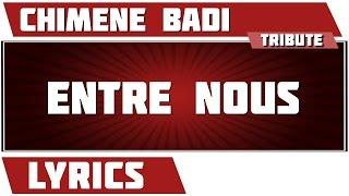 Entre nous - Chimene Badi - paroles