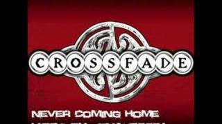 Never coming home - crossfade