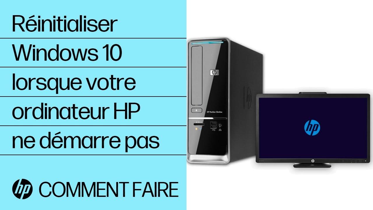 reinitialiser windows 10 lorsque votre ordinateur hp ne demarre pas