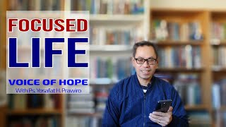 FOCUSED LIFE - Seri Renungan Murid Kristus 47 - Ps.Yosafat
