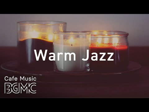 Candle Night Jazz Music - Good Mood Warm Jazz  Mix - Relaxing Music