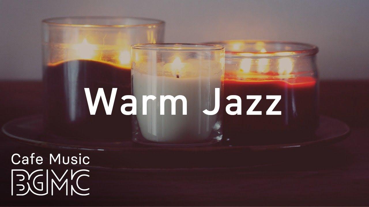 Candle Night Jazz Music — Good Mood Warm Jazz  Mix — Relaxing Music