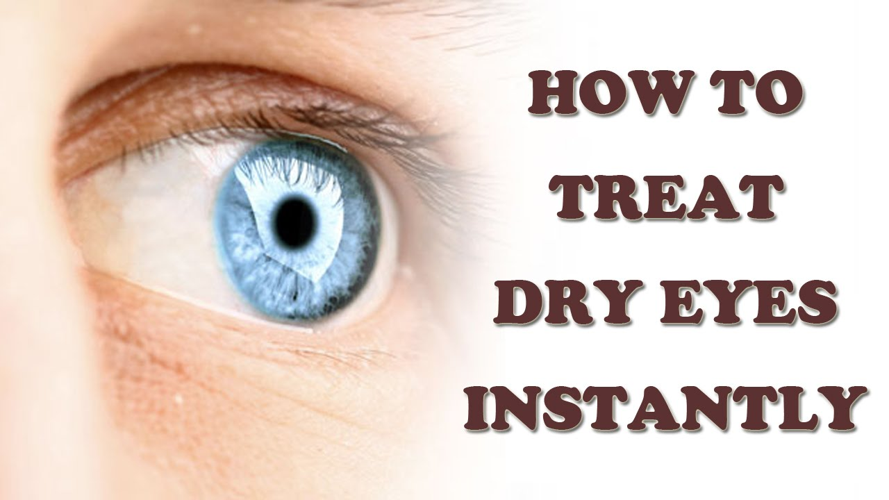 How To Treat Dry Eyes Home Remedies